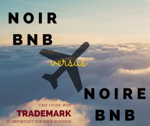 NoirBNB versus NoireBNB : Why Protecting Your Trademark is Crucial to Your Business
