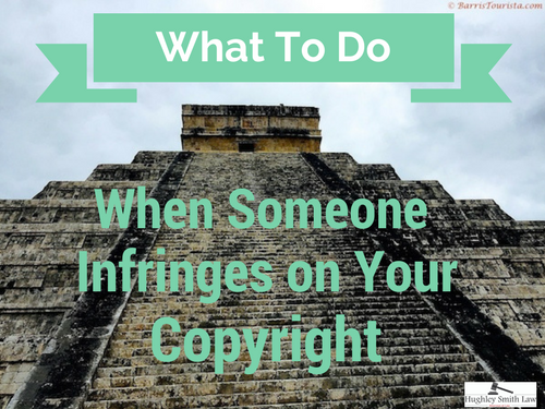 What To Do When Someone Infringes on Your Copyrights